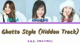 S.E.S. (에스이에스) - Ghetto Style (Hidden Track) Color-coded lyr…