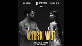 PLAY | ACTOR KI MAUT | SCENE 1 & 2 | CADENCE THEATRE MUMBAI