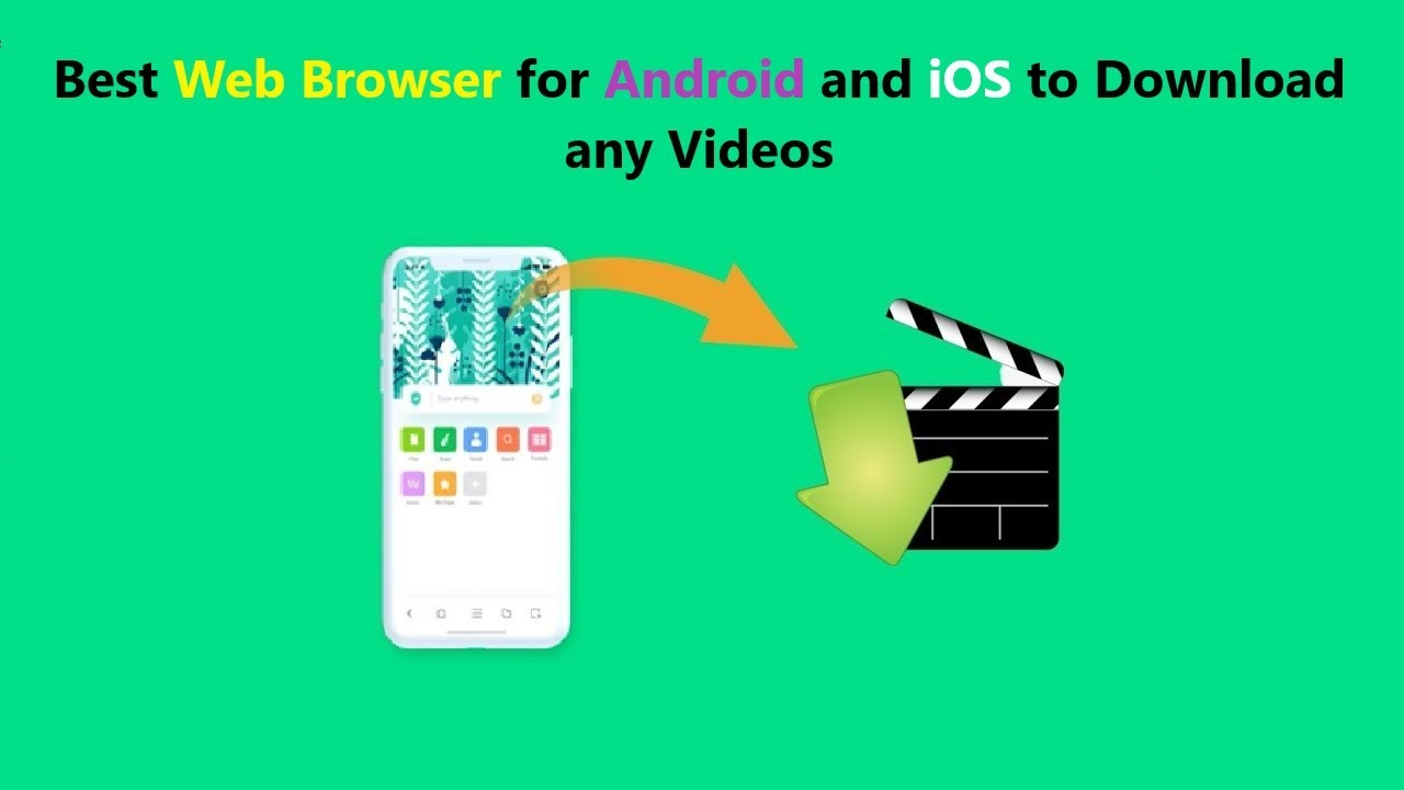 Download Best Web Browser for Android to Download any Videos.