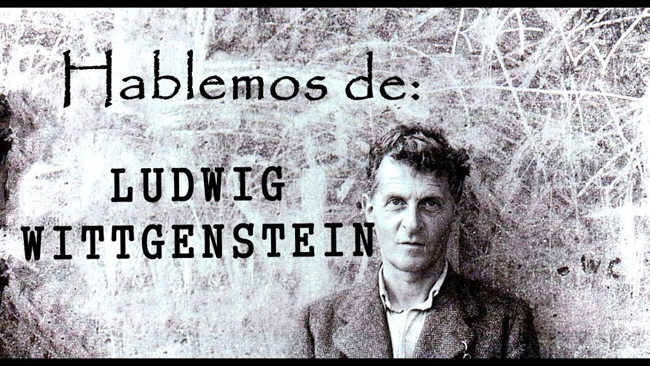 Hablemos de ludwig wittgenstein youtube - Ludwig wittgenstein pensieri diversi ...