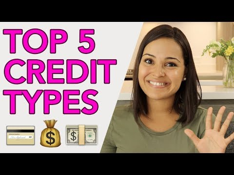 5 TYPES OF CREDIT YOU SHOULD HAVE