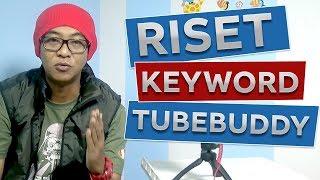 Cara Mencari Kata Kunci Youtube - dengan Tubebuddy