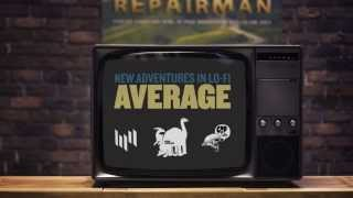 New Adventures in Lo-Fi - Average (Official Video)