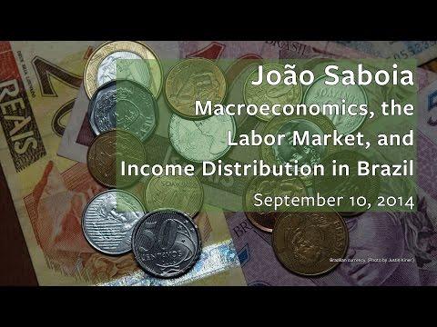 Macroeconomics, the Labor Market, and  Income Distribution in Brazil