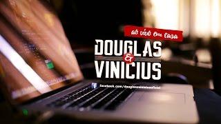 Na Hora Da Raiva | Douglas e Vinícius (Ao Vivo e Em Casa)
