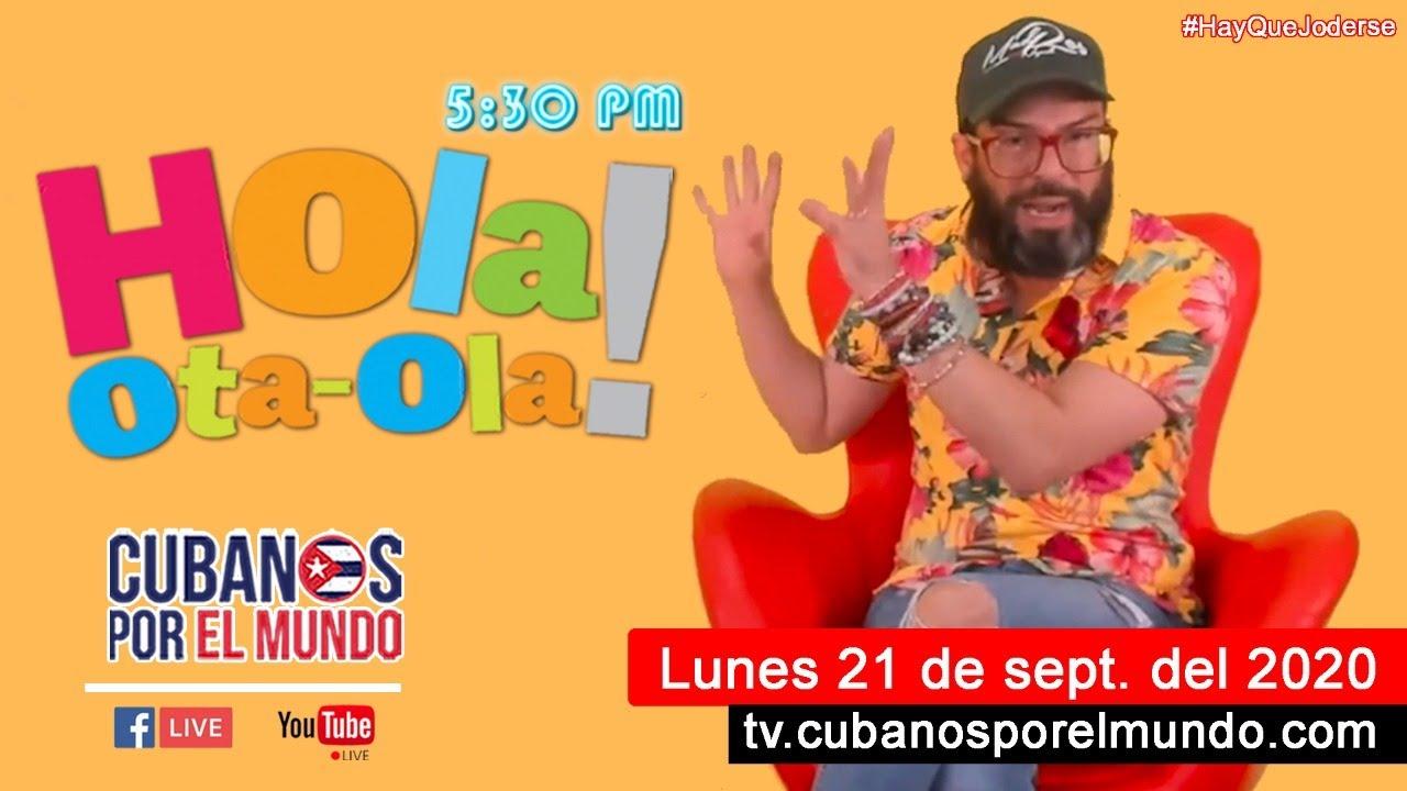 Retransmisión: Alex Otaola en Hola! Ota-Ola en vivo por YouTube Live (lunes 21 de sept. del 2020)