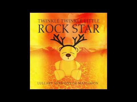 Show Yourself - Lullaby Versions of Mastodon by Twinkle Twinkle Little Rock Star