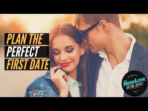 How To Plan The Perfect First Date | Paging Dr. NerdLove