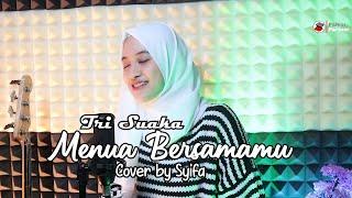 MENUA BERSAMAMU - TRI SUAKA | COVER BY SYIFA AZIZAH