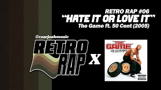 "RETRO RAP #06: ""Hate It or Love It"" - The Game ft. 50 Cent [@czarjoshmusic]"
