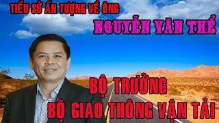 Tiểu sử ông Nguyễn Văn Thể - BỘ TRƯỞNG BỘ GIAO THÔNG VẬN TẢI