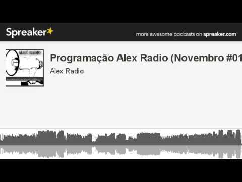 Programação Alex Radio (Novembro #01) ( www.alexradiorockelectronic.blogspot.com.br)