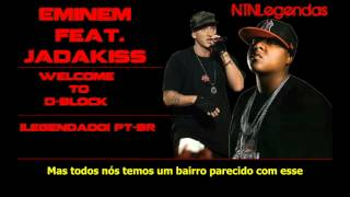 Jadakiss Ft. Eminem - Welcome To D Block [Legendado]