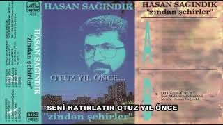 Hasan SAĞINDIK - Otuz Yıl Önce... (Zindan Şehirler - 1993 yılı kaydı)