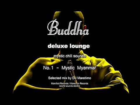 Buddha Deluxe Lounge - No.1 Mystic Myanmar, HD, 2017, mystic bar & buddha sounds