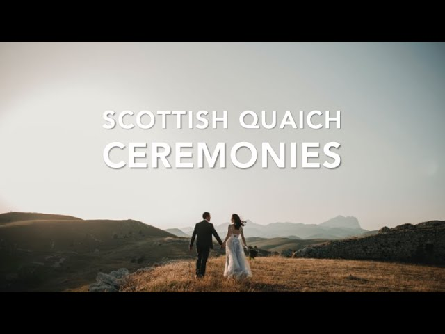 The TRADITIONAL SCOTTISH Quiach Ceremony