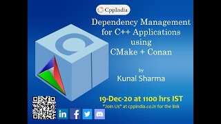 [CppIndia] Dependency Management for C++ Applications using CMake + Conan - Part 1 by Kunal Sharma