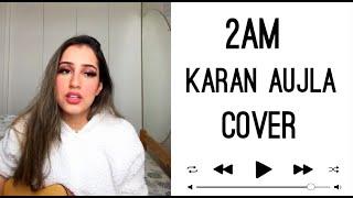 2am Karan Aujla Cover