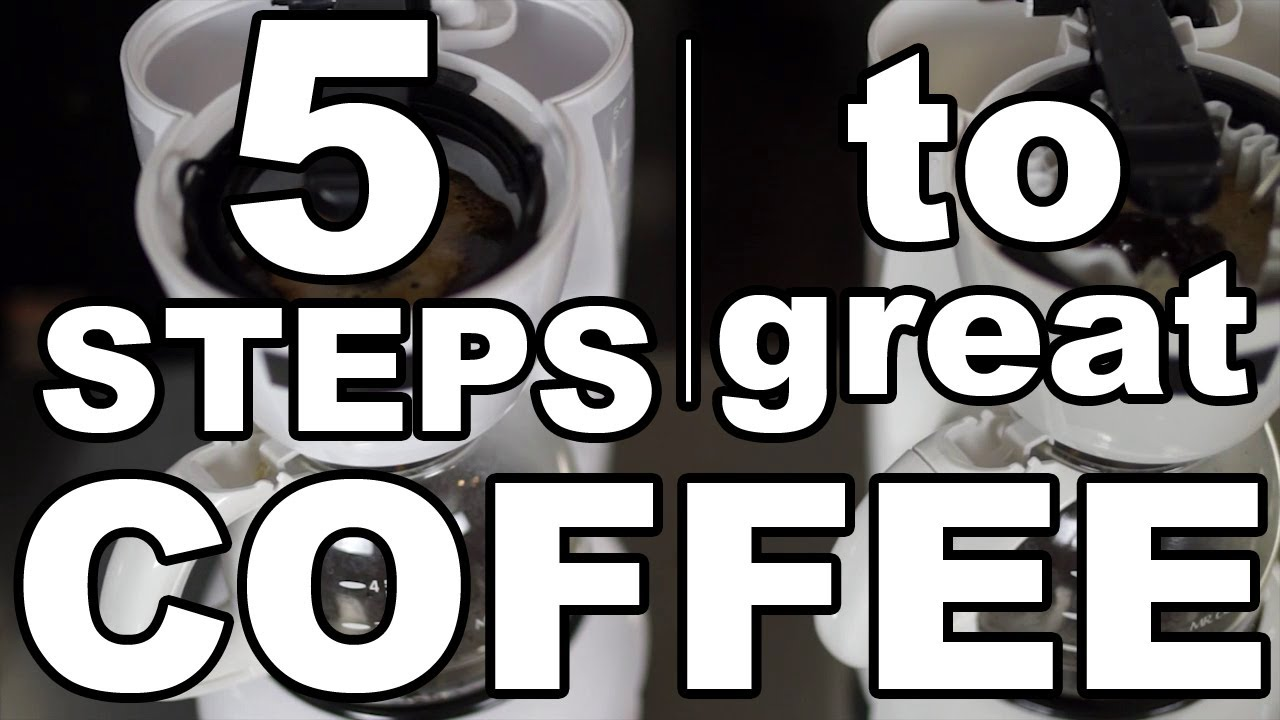 5 Steps To Brewing Great Coffee At Home Youtube