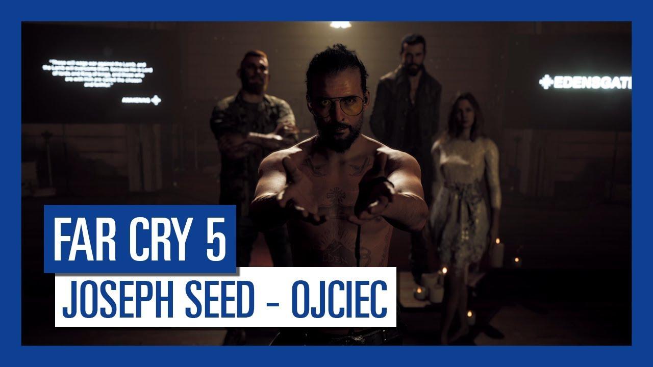 Far Cry 5: Joseph Seed – Ojciec | Charakterystyka postaci |