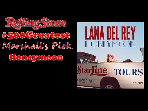 Lana Del Rey - Honeymoon Review/Discussion [Marshall's Pick]