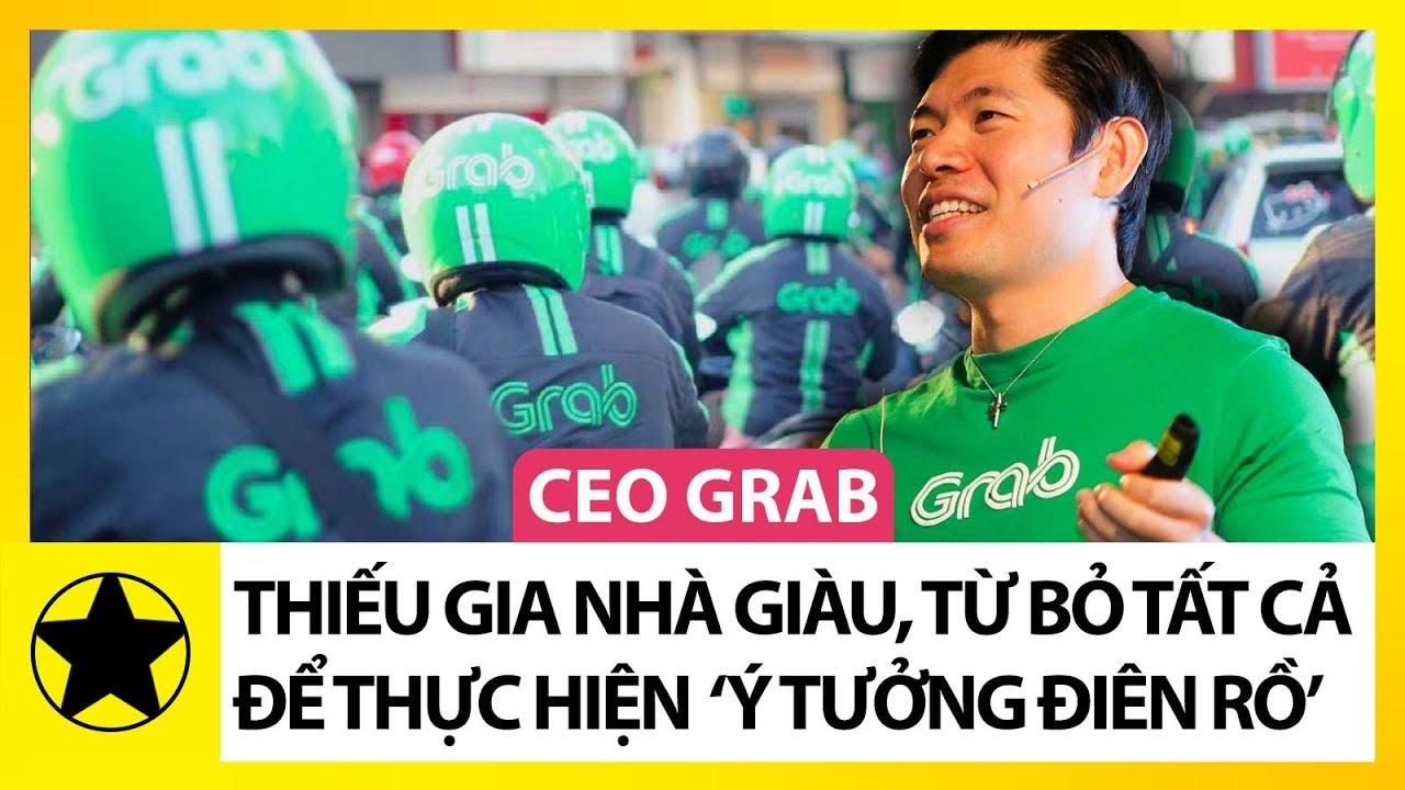 """CEO Grab - Thiếu Gia Nhà Giàu, Từ Bỏ Tất Cả Để Thực Hiện """"Ý Tưởng Điên Rồ"""""""