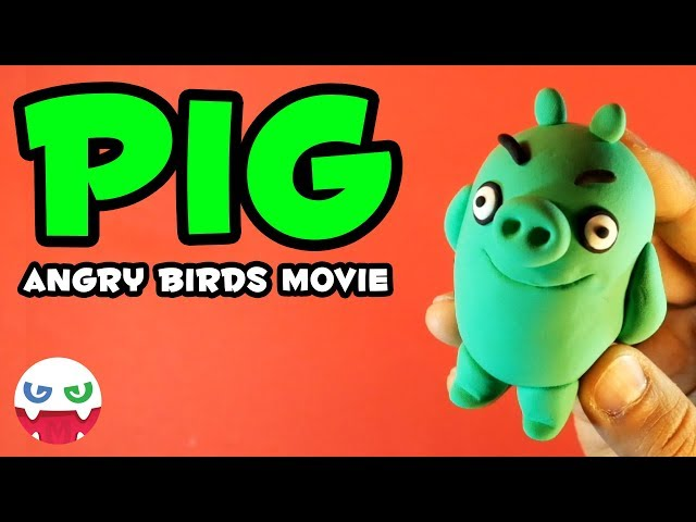 How to Make a PIG with Clay [Angry Brids Movie]