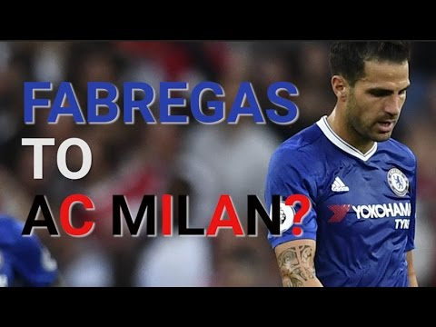 Fabregas To AC Milan? Monday's Transfer News And Rumours