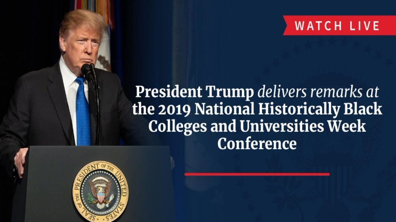 President Trump Delivers Remarks at the Historically Black Colleges and Universities Conference