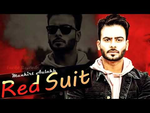 Red Suit FULL SONG Mankirt Aulakh Dj Flow...