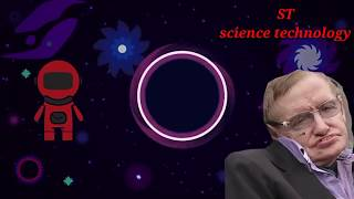 Stephen hawking//black hole//science technology