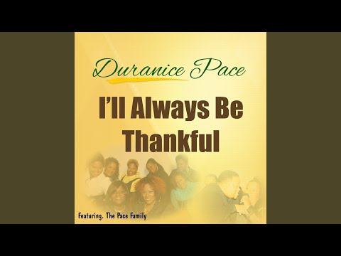 I'll Always Be Thankful (feat. the Pace Family)