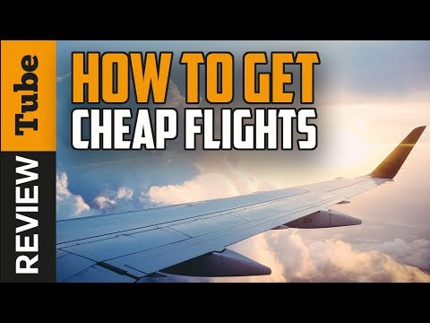 ✅Airline ticket: How to get cheap flight ticket 2019 (Buying Guide)