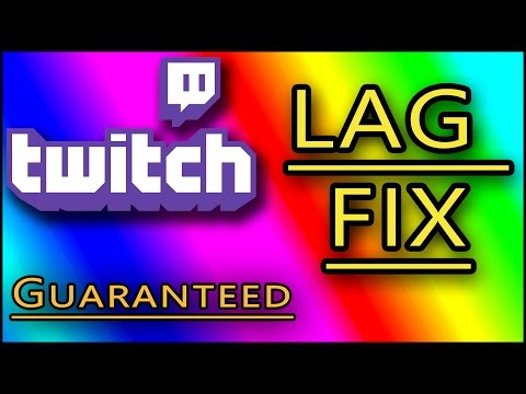 How to fix Twitch tv Lag/Buffering/Stuttering - ULTIMATE GUIDE (October  2016)
