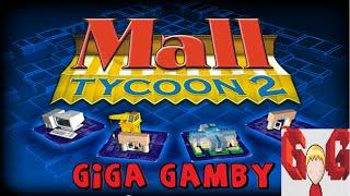 Mall Tycoon 2  - Giga Gamby