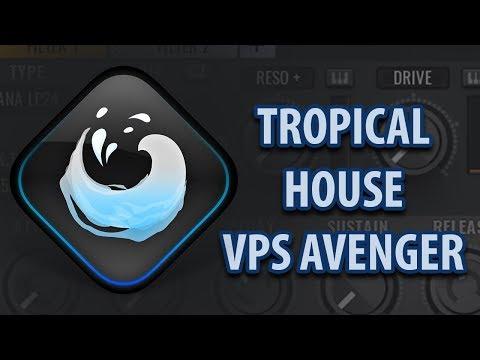 VPS Avenger - Tropical House Preset Live Presentation by Mirko Ruta