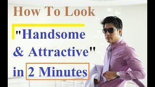 how to look smart and handsome for men in hindi | how to look handsome in hindi