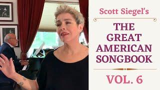 Scott Siegel's Great American Songbook Concert Series: Volume 6