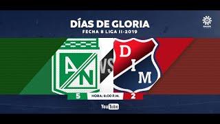 CLÁSICOS DIMAYOR |Atlético Nacional 5:2 Ind. Medellín  Fecha 8 Liga 2019-II