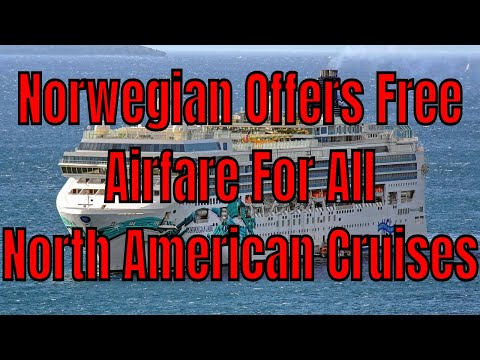 Norwegian Cruises Offers Free Airfare For All North American Cruises Nov18 to Sept19