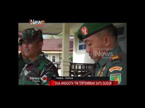 I NEWS PAPUA - DUA ANGGOTA TNI TERTEMBAK SATU GUGUR