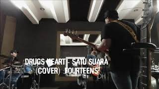 Download lagu Drugs Heart - Satu Suara (COVER) Fourteens