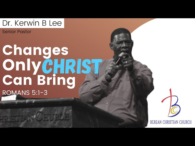 1/31/2021 12:30 Changes Only Christ Can Bring