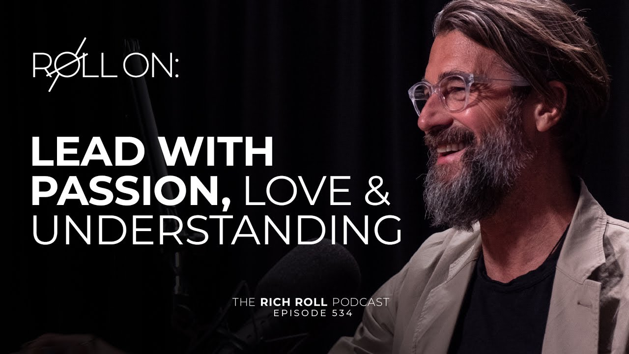 Love & Let Go | Rich Roll Podcast