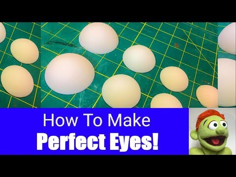 How To Make Perfect Eyes For Your Puppet! - Part 6 - Puppet Building 101