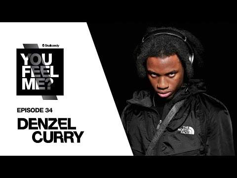 Denzel Curry You Feel Me Podcast Episode 34 Youtube