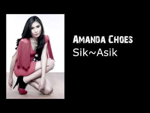 Amanda Choes ~ Sik Asik