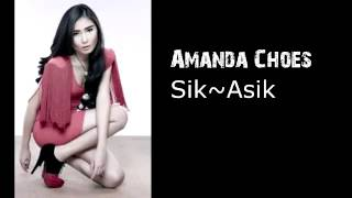 Video Amanda Choes ~ Sik Asik download MP3, 3GP, MP4, WEBM, AVI, FLV Mei 2018