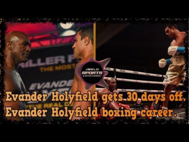 EVANDER HOLYFIELD GETS 30 DAYS OFF