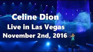Celine Dion - Live in Las Vegas (November 2nd 2016, Full Show in HD)